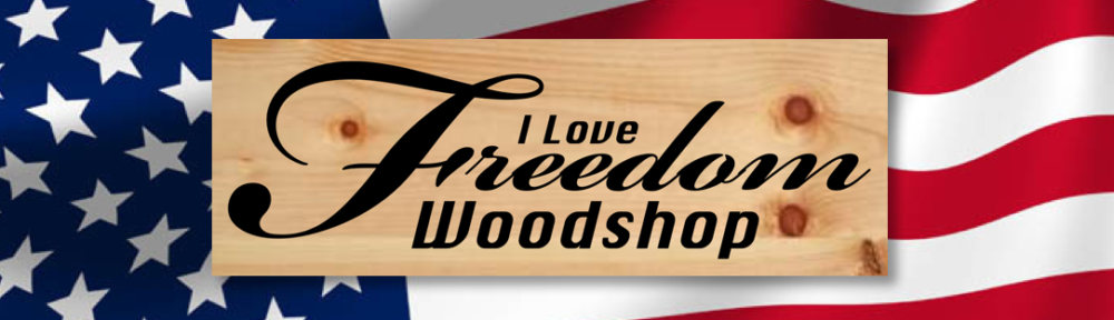 I Love Freedom Woodshop